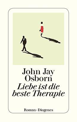 Kartonierter Einband Liebe ist die beste Therapie von John Jay Osborn