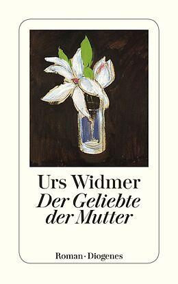 E-Book (epub) Der Geliebte der Mutter von Urs Widmer