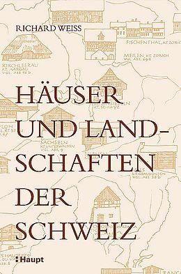 Fester Einband Häuser und Landschaften der Schweiz von Richard Weiss