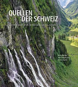 Fester Einband Quellen der Schweiz von Rémy Wenger, Jean-Claude Lalou, Roman Hapka