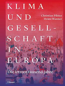 Fester Einband Klima und Gesellschaft in Europa von Christian Pfister, Heinz Wanner