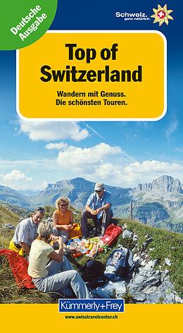 Top of Switzerland. Wandern mit Genuss