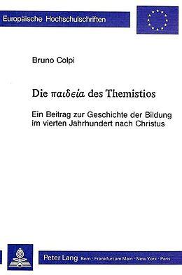 Kartonierter Einband Die Paideia des Themistios von Bruno Colpi