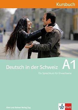 Kartonierter Einband Deutsch in der Schweiz A1. Kursbuch mit CDs von Ernst Maurer