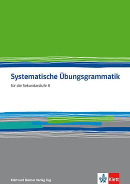 Kartonierter Einband Systematische Übungsgrammatik für die Sekundarstufe II. Arbeitsbuch von