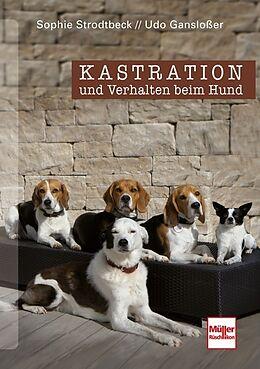 Fester Einband Kastration und Verhalten beim Hund von Udo Gansloßer, Sophie Strodtbeck