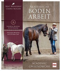 Fester Einband Akademische Bodenarbeit - Interaktiver Workshop mit 25 Videoclips von Bent Branderup (Hrsg.), Celina Skogan