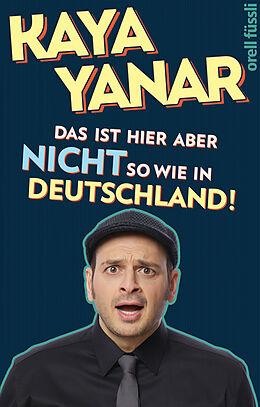 Kartonierter Einband Das ist hier aber nicht so wie in Deutschland! von Kaya Yanar