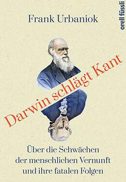 Fester Einband Darwin schlägt Kant von Frank Urbaniok