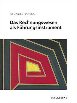Kartonierter Einband Das Rechnungswesen als Führungsinstrument, Bundle von Jürg Leimgruber, Urs Prochinig
