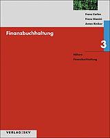 Finanzbuchhaltung 3. Theorie, Aufgaben und Lösungen inkl. PDFs [Version allemande]