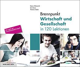 Set mit div. Artikeln (Set) Brennpunkt Wirtschaft und Gesellschaft in 120 Lektionen, Bundle ohne Lösungen von Heinz Rüfenacht, Urs Saxer, Thomas Tobler