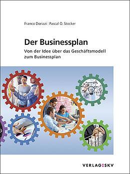 Kartonierter Einband Der Businessplan - Von der Idee über das Geschäftsmodell zum Businessplan, Bundle von Franco Dorizzi, Pascal O Stocker
