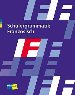 Schülergrammatik Französisch. Schülerbuch [Version allemande]