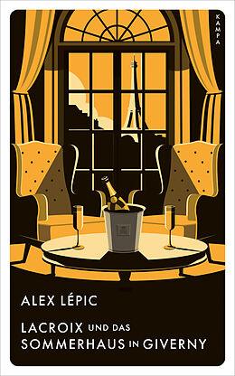 Fester Einband Lacroix und das Sommerhaus in Giverny von Alex Lépic