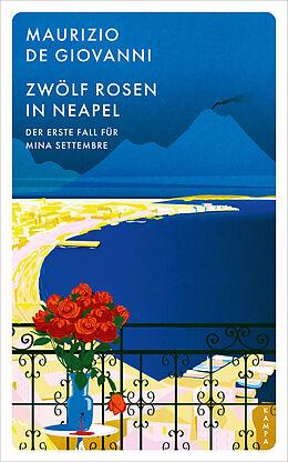 Fester Einband Zwölf Rosen in Neapel von Maurizio De Giovanni
