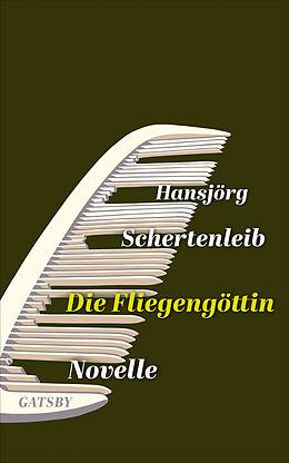 E-Book (epub) Die Fliegengöttin von Hansjörg Schertenleib