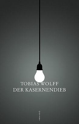 E-Book (epub) Der Kasernendieb von Tobias Wolff