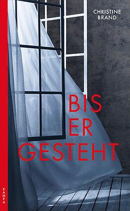 E-Book (epub) Bis er gesteht von Christine Brand