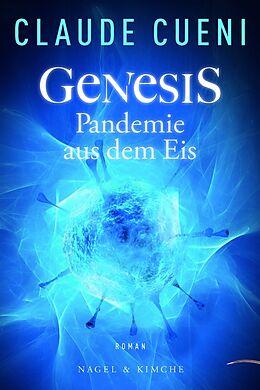 Fester Einband Genesis - Pandemie aus dem Eis von Claude Cueni