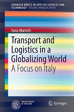 Kartonierter Einband Transport and Logistics in a Globalizing World von Ilaria Mariotti