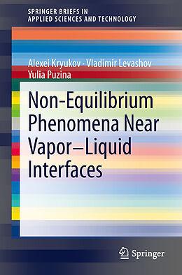 Kartonierter Einband Non-Equilibrium Phenomena near Vapor-Liquid Interfaces von Alexei Kryukov, Vladimir Levashov, Puzina Yulia