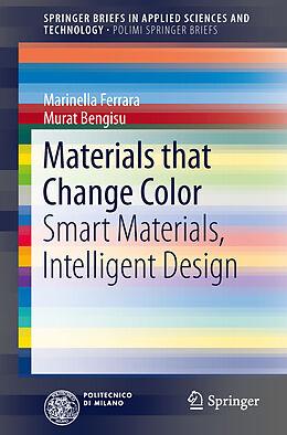 Kartonierter Einband Materials that Change Color von Murat Bengisu, Marinella Ferrara