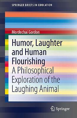 E-Book (pdf) Humor, Laughter and Human Flourishing von Mordechai Gordon