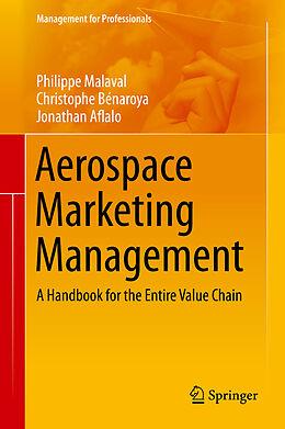 E-Book (pdf) Aerospace Marketing Management von Philippe Malaval, Christophe Bénaroya, Jonathan Aflalo