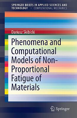 Kartonierter Einband Phenomena and Computational Models of Non-Proportional Fatigue of Materials von Dariusz Skibicki