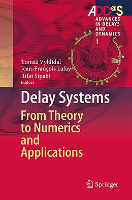 E-Book (pdf) Delay Systems von Tomá Vyhlídal, Jean-François Lafay, Rifat Sipahi