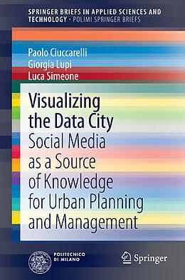 Kartonierter Einband Visualizing the Data City von Paolo Ciuccarelli, Giorgia Lupi, Luca Simeone