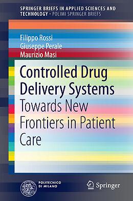 Kartonierter Einband Controlled Drug Delivery Systems von Maurizio Masi, Giuseppe Perale, Filippo Rossi