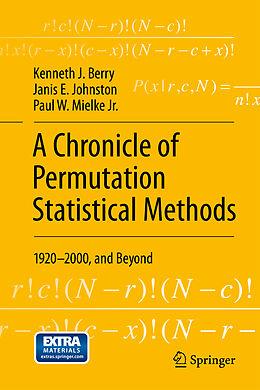 Fester Einband A Chronicle of Permutation Statistical Methods von Kenneth J. Berry, Janis E. Johnston, Paul W. Mielke Jr.