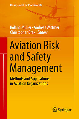 E-Book (pdf) Aviation Risk and Safety Management von Roland Müller, Andreas Wittmer, Christopher Drax