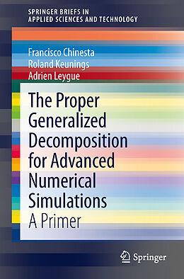 Kartonierter Einband The Proper Generalized Decomposition for Advanced Numerical Simulations von Francisco Chinesta, Adrien Leygue, Roland Keunings