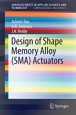 Kartonierter Einband Design of Shape Memory Alloy (SMA) Actuators von Ashwin Rao, J. N. Reddy, A. R. Srinivasa