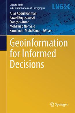 E-Book (pdf) Geoinformation for Informed Decisions von Alias Abdul Rahman, Pawel Boguslawski, François Anton
