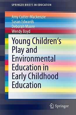 E-Book (pdf) Young Children's Play and Environmental Education in Early Childhood Education von Amy Cutter-Mackenzie, Susan Edwards, Deborah Moore