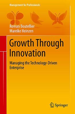 E-Book (pdf) Growth Through Innovation von Roman Boutellier, Mareike Heinzen