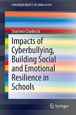 E-Book (pdf) Impacts of Cyberbullying, Building Social and Emotional Resilience in Schools von Sharlene Chadwick