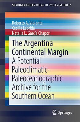 Kartonierter Einband The Argentina Continental Margin von Roberto A. Violante, Cecilia Laprida, Natalia L. García Chapori