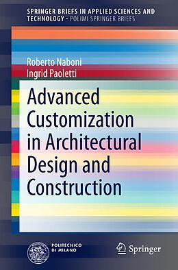 Kartonierter Einband Advanced Customization in Architectural Design and Construction von Ingrid Paoletti, Roberto Naboni