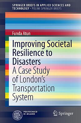 Kartonierter Einband Improving Societal Resilience to Disasters von Funda Atun