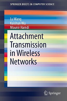 E-Book (pdf) Attachment Transmission in Wireless Networks von Lu Wang, Kaishun Wu, Mounir Hamdi