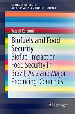 Kartonierter Einband Biofuels and Food Security von Tatsuji Koizumi