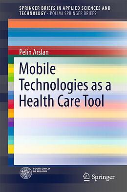 Kartonierter Einband Mobile Technologies as a Health Care Tool von Pelin Arslan