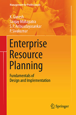 E-Book (pdf) Enterprise Resource Planning von K. Ganesh, Sanjay Mohapatra, S. P. Anbuudayasankar