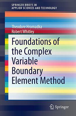 Kartonierter Einband Foundations of the Complex Variable Boundary Element Method von Robert Whitley, Theodore V. Hromadka
