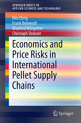Kartonierter Einband Economics and Price Risks in International Pellet Supply Chains von Rita Ehrig, Frank Behrendt, Manfred Wörgetter
